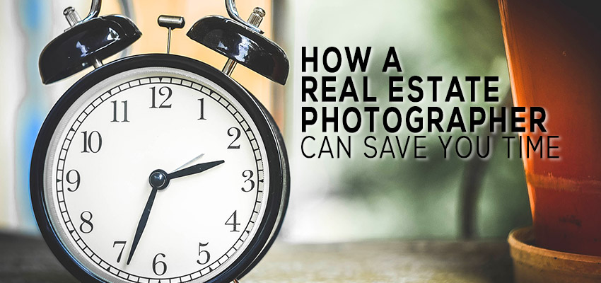 How a real estate photographer can save you time