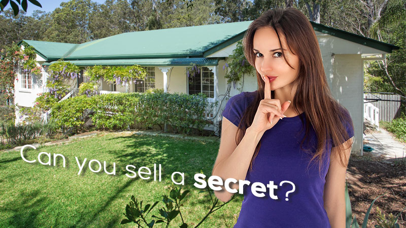 Can you sell a secret in real estate?