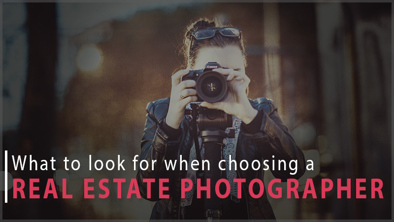 Choosing a real estate photographer